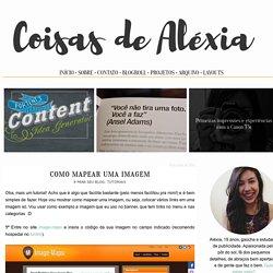 Coisas de Aléxia: Como mapear uma imagem