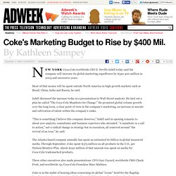 Coke's Marketing Budget to Rise by $400 Mil.