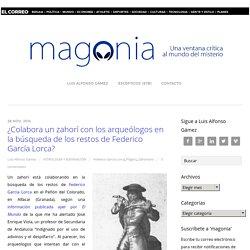 ¿Colabora un zahorí con los arqueólogos en la búsqueda de los restos de Federico García Lorca?