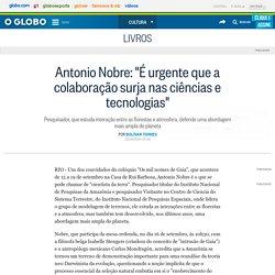 """Antonio Nobre: """"É urgente que a colaboração surja nas ciências e tecnologias"""""""