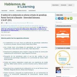 El análisis de la colaboración en entornos virtuales de aprendizaje. Revista Teoría de la Educación - Universidad Salamanca. V.14-Nº1-2013.