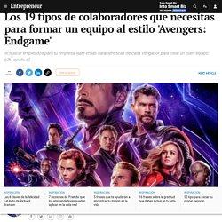 Los 19 tipos de colaboradores que necesitas para formar un equipo al estilo 'Avengers: Endgame'
