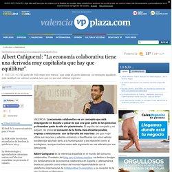 """Albert Cañigueral: """"La economía colaborativa tiene una derivada muy capitalista que hay que equilibrar"""""""