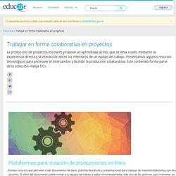 Trabajar en forma colaborativa en proyectos - Educ.ar
