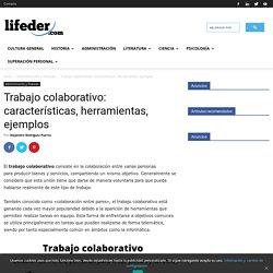 Trabajo colaborativo: características, herramientas, ejemplos