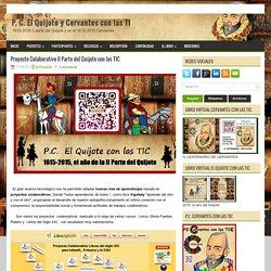Proyecto Colaborativo II Parte del Quijote con las TIC ~ P. C. El Quijote y Cervantes con las TIC