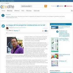 La magia de los proyectos colaborativos en la red - ODITE: Observatorio de Innovación Tecnológica y Educativa