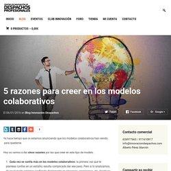 5 razones para creer en los modelos colaborativos - Centro de Innovación de Despachos Profesionales
