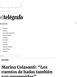 """Marina Colasanti: """"Los cuentos de hadas también son perseguidos"""""""