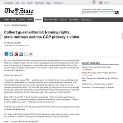 Colbert guest editorial: Naming rights, state mottoes and the GOP primary + video - Editorial Columns