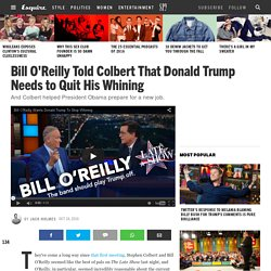 Bill O'Reilly Told Colbert That Trump Needs to Quit His Whining - Colbert Helps President Obama with His Resume