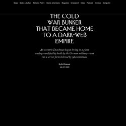TheCold WarBunker ThatBecameHome to aDark-Web Empire
