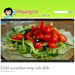 Oi naengguk (Cold cucumber soup side dish) recipe