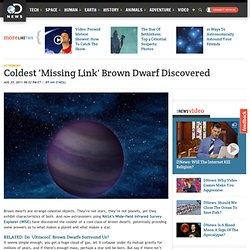 Coldest 'Missing Link' Brown Dwarf Discovered
