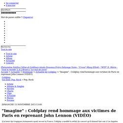 """""""Imagine"""" : Coldplay rend hommage aux victimes de Paris en reprenant John Lennon (VIDÉO)"""