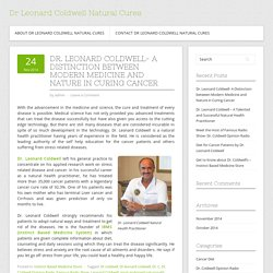 Dr. Leonard Coldwell- A Distinction between Modern Medicine and Nature in Curing Cancer