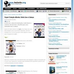 Super Coleção eBooks: Série Use a Cabeça Download