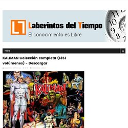 KALIMAN Colección completa (1351 volúmenes) - Descargar - Laberintos del Tiempo