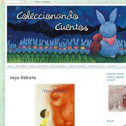 Coleccionando cuentos: Vaya Rabieta