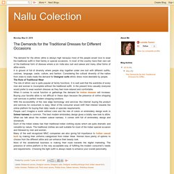 Nallu Colection: The Demands for the Traditional Dresses for Different Occasions