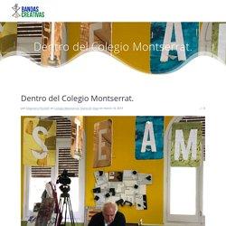 Dentro del Colegio Montserrat. – Bandas Creativas.