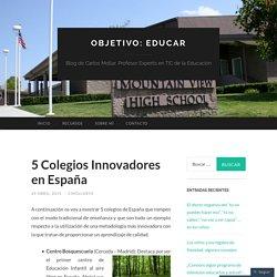 5 Colegios Innovadores en España
