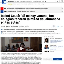 """Isabel Celaá: """"Si no hay vacuna, los colegios tendrán la mitad del alumnado en las aulas"""""""