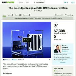 The Coleridge Design aCUBE BMR speaker system by Geoff Boyd