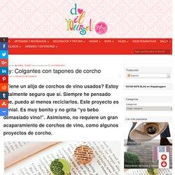 Diy: Colgantes con tapones de corcho - Do it Yourself, El Blog de Diy