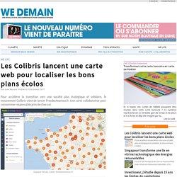 Les Colibris lancent une carte web pour localiser les bons plans écolos