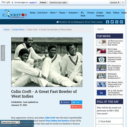 Colin Croft - A Great Fast Bowler of West Indies