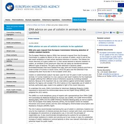 EUROPEAN MEDICINES AGENCY 11/01/16 EMA advice on use of colistin in animals to be updated