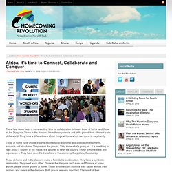 Africa, it's time to Connect, Collaborate and Conquer - Homecoming Revolution