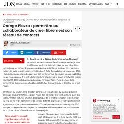 Orange Plazza : permettre au collaborateur de créer librement son réseau de contacts : Un réseau social chez Orange pour replacer l'homme au coeur de l'entreprise