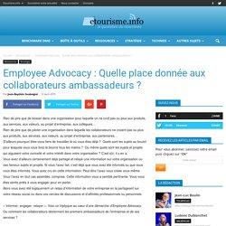 Employee Advocacy : Quelle place donnée aux collaborateurs ambassadeurs ?