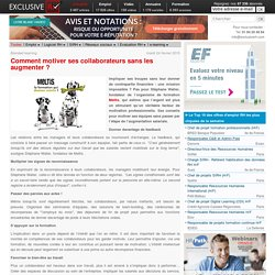 Comment motiver ses collaborateurs sans les augmenter ?