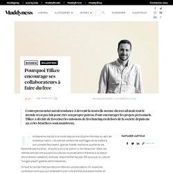 Pourquoi Tilkee encourage ses collaborateurs à faire du free - Maddyness - Le Magazine des Startups Françaises