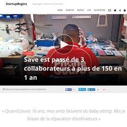 Save est passé de 3 collaborateurs à plus de 150 en 1 an - StartupBegins StartupBegins