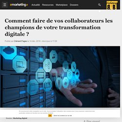Comment faire de vos collaborateurs les champions de votre transformation digitale ? - Marketing digital