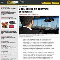 Uber, vers la fin du mythe collaboratif?
