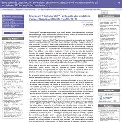 Coopératif ? Collaboratif ? : ambiguïté des modalités d'apprentissages collectifs (Heutte, 2011