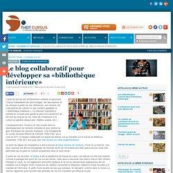 Le blog collaboratif pour développer sa «bibliothèque intérieure»