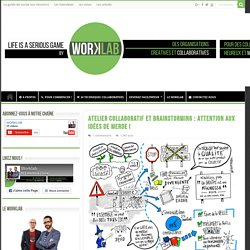 Atelier collaboratif et brainstorming : Attention aux idées de merde !