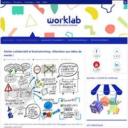 Atelier collaboratif et brainstorming : Attention aux idées de merde !