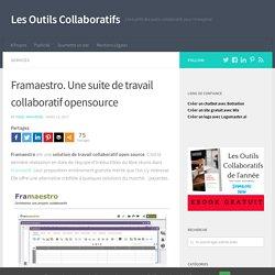 Framaestro. Une suite de travail collaboratif opensource - Les Outils Collaboratifs