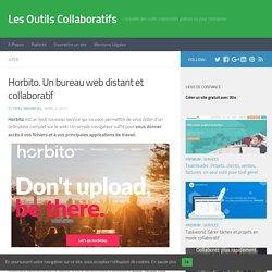 Horbito. Un bureau web distant et collaboratif - Les Outils Collaboratifs