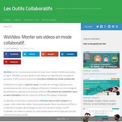 WeVideo. Monter ses videos en mode collaboratif. - Les Outils Collaboratifs