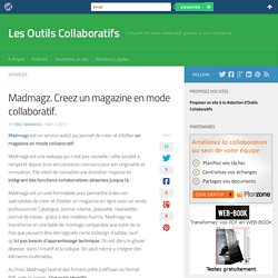 Madmagz. Creez un magazine en mode collaboratif