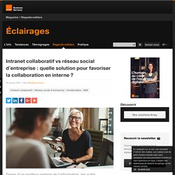 Intranet collaboratif vs réseau social d'entreprise : quelle solution pour favoriser la collaboration en interne