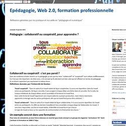 Pédagogie : collaboratif ou coopératif, pour apprendre ?